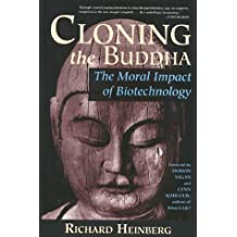 Cloning the Buddha: The Moral Impact of Biotechnology