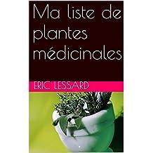 Ma liste de plantes médicinales (French Edition)