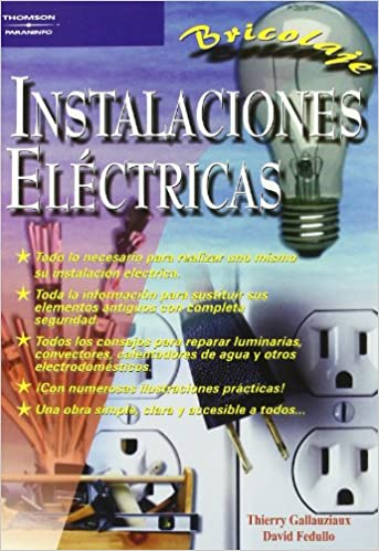 Instalaciones Electricas - Bricolaje (Spanish Edition): Thierry Gallauziaux: 9788428328180: Amazon.com: Books