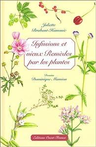 Infusions et vieux Remèdes par les plantes par Juliette Brabant-Hamonic