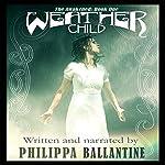 Weather Child: The Awakened, Book 1 | Philippa Ballantine