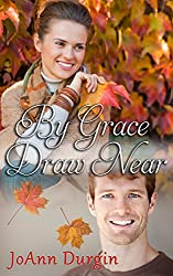 By Grace Draw Near: A Contemporary Christian Romance (Wondrous Love Series Book 3)