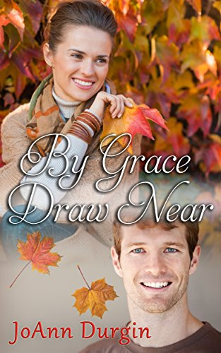 By Grace Draw Near: A Contemporary Christian Romance (Wondrous Love Series Book 3) by [Durgin, JoAnn]