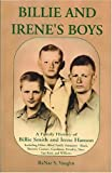 Billie and Irene's Boys : : A Family History of Billie Smith and Irene Hanson, Including Other Allied Family Surnames - Black, Burrow, Cannon, Goodman, Hendrix, Sims, VanHorn, and Williams, Vaughn, RaNae S., 0788425935