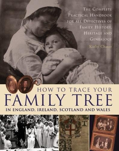 How to Trace Your Family Tree in England, Ireland, Scotland and Wales: The Complete Practical Handbook For All Detectives Of Family History, Heritage And - England Of Names Shops In