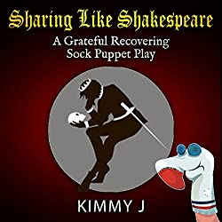 Sharing like Shakespeare: A Grateful Recovering Sock Puppet Play
