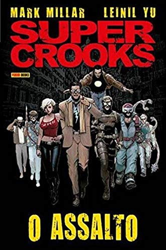 Supercrooks. O Assalto - Volume 1
