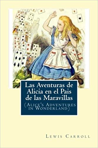 Las Aventuras de Alicia en el Pais de las Maravillas: (Alices Adventures in Wonderland) (Spanish Edition) (Spanish)