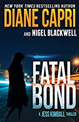 Fatal Bond: A Jess Kimball Thriller (The Jess Kimball Thrillers Series Book 8)