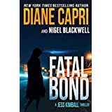 Fatal Bond: A Gripping Thriller and Heart Pounding Suspense Adventure in Spain and Africa (The Jess Kimball Thrillers Series Book 8)