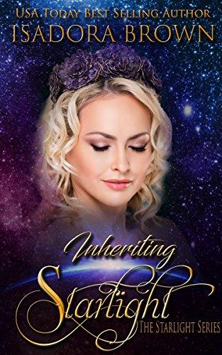 Inheriting Starlight: Book 2 in The Starlight Trilogy