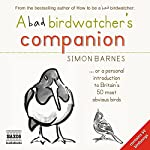 A Bad Birdwatcher's Companion | Simon Barnes