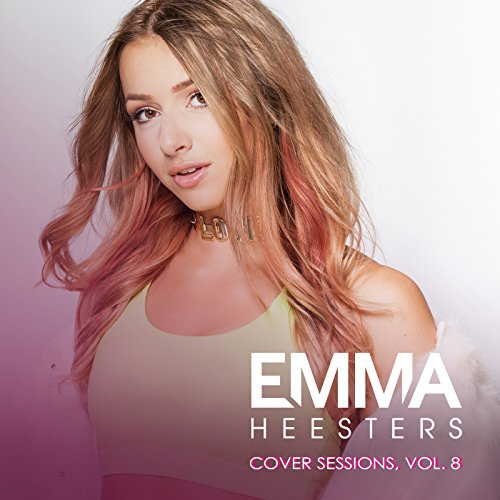Cover Sessions, Vol  9 [Explicit] by Emma Heesters on Amazon