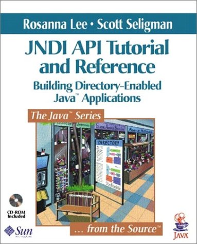 JNDI API Tutorial and Reference: Building Directory-Enabled Java¿ Applications by Addison-Wesley Professional