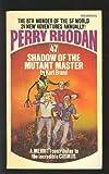 Shadow of the Mutant Master [Perry Rhodan #47]