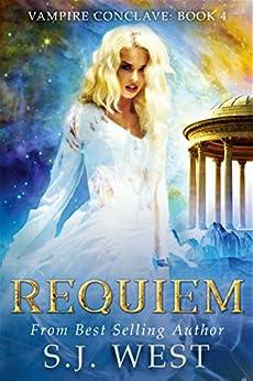 Requiem (Book 4: Vampire Conclave) by [West, S. J.]