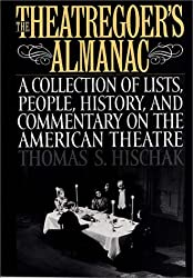 The Theatregoer's Almanac: A Collection of Lists, People, History, and Commentary on the American Theatre (171)