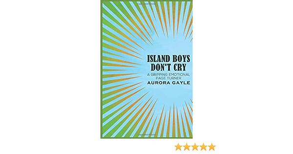 Island Boys Dont Cry By Aurora Gayle