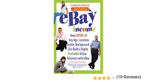 eBay Income: How Anyone of Any Age, Location, and/or Background Can Build a Highly Profitable Online Business with eBay REVISED 2ND EDITION (English Edition) eBook: Peragine, John, Timm, Mardi: Amazon.es: Tienda Kindle