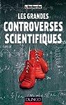 Les grandes controverses scientifiques par Recherche