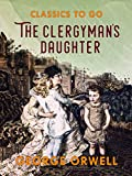 Download The Clergyman's Daughter (Classics To Go) in PDF ePUB Free Online