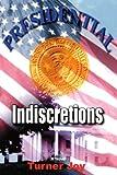 Presidential Indiscretions, Turner Joy, 059530883X