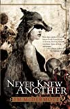 Never Knew Another, J. M. McDermott, 1597802158