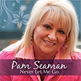 Never Let Me Go by Pam Seaman