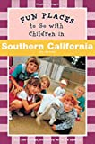 Fun Places to Go with Children in Southern California, Stephanie Kegan, 0811815161