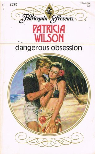 dangerous obsession patricia wilson uploady