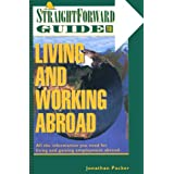 Living and Working Abroad: All the Information You Need for Living and Gaining Employment Abroad