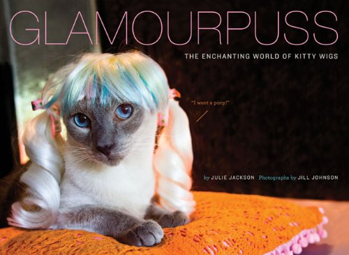 (Glamourpuss: The Enchanting World of Kitty Wigs)