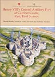 img - for Henry VIII's Coastal Artillery Fort at Camber Castle, Rye, East Sussex: An Archaeological, Structural and Historical Investigation book / textbook / text book