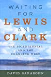Waiting for Lewis and Clark: The Bicentennial and the Changing West