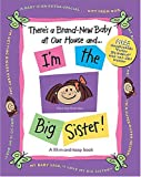 There's a Brand-New Baby at Our House and ... I'm the Big Sister!, Susan Russell Ligon, 1400309662