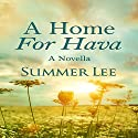 A Home for Hava: A Novella: Forgotten Tales, Book 3 Audiobook by Summer Lee Narrated by Brittany Bishop
