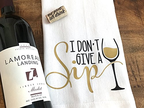 Funny Kitchen Towel - Wine Bar Gift - I Dont Give a Sip - White Wine
