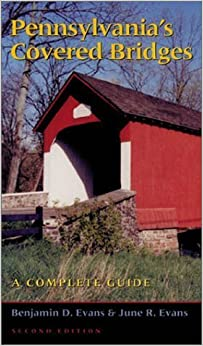 Book Pennsylvania's Covered Bridges: A Complete Guide by Benjamin Evans (2001-06-07)