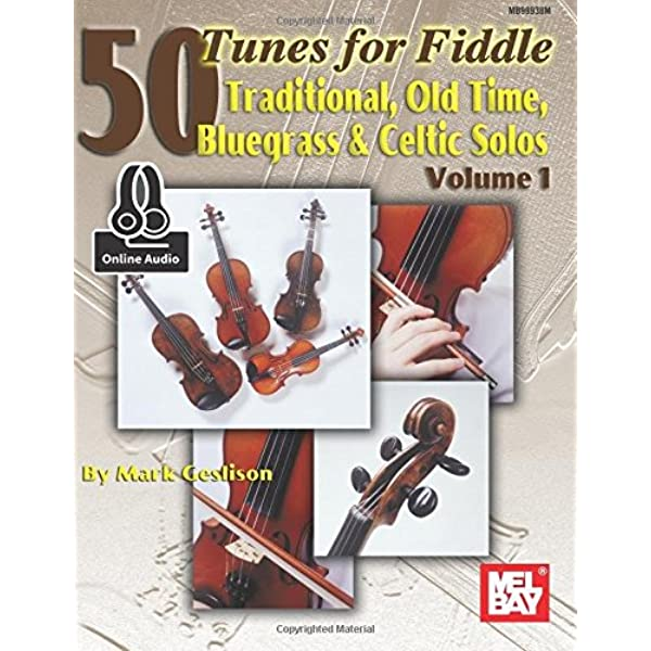 50 Tunes For Fiddle Volume 1 Traditional Old Time Bluegrass Celtic Solos Volume 1 Geslison Mark 9780786687435 Amazon Com Books