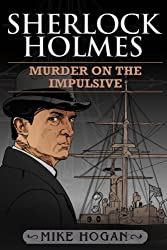 Sherlock Holmes - Murder on the Impulsive (The Kohada Collection Book 3) (English Edition)