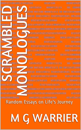 SCRAMBLED MONOLOGUES: Random Essays on Life's Journey - Kindle