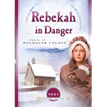 Rebekah in Danger: Peril at Plymouth Colony (1621) (Sisters in Time #2)