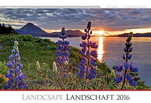 Die Kunst der Fotografie - Landschaft 2016 - Bildkalender quer (50 x 34) - Landschaftskalender - Naturkalender