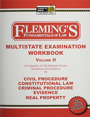 Multistate Examination Workbook, Vol. 2: Civil Procedure, Constitutional Law, Criminal Procedure, Evidence, Real Propert