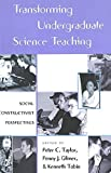 Transforming Undergraduate Science Teaching: Social Constructivist Perspectives (Counterpoints)