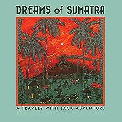 Dreams of Sumatra