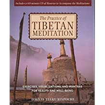 Practice of Tibetan Meditation: Exercises, Visualizations, and Mantras for Health and Well-Being