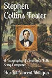 Stephen Collins Foster: A Biography of America's Folk Song Composer