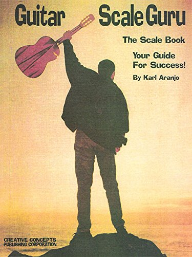 Guitar Scale Guru: The Scale Book - Your Guide for Success!
