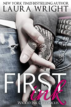 First Ink (Wicked Ink Chronicles Book 1) by [Wright, Laura]